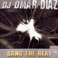 Imagen representativa del temazo DJ Omar Diaz – Bang The Beat