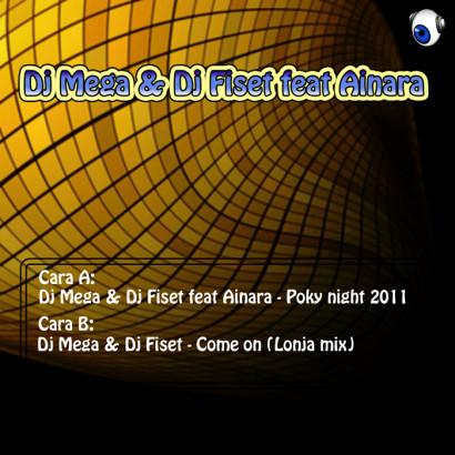 Dj Mega Dj Fiset Feat Ainara Poky Night 2011