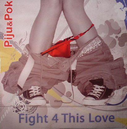 Piju Pok – Fight 4 This Love