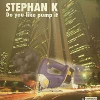Imagen representativa del temazo Stephan K – Do You Like Pump It