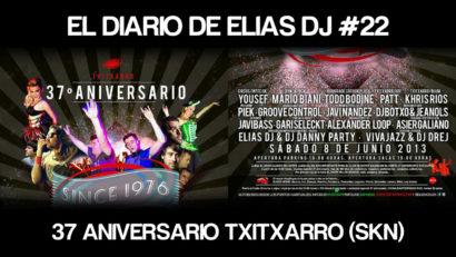 El Diario de Elias Dj 22 37 Aniversario Txitxarro SKN