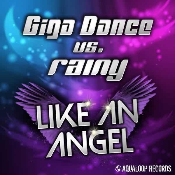 Imagen representativa del temazo Giga Dance Rainy – Like An Angel (Justin Corza Meets Greg Blast Remix)