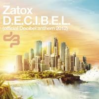 Imagen representativa de Zatox – D.E.C.I.B.E.L. (Official Decibel Anthem 2012)