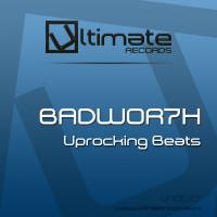 Portada del temazo BADWOR7H – Uprocking beats