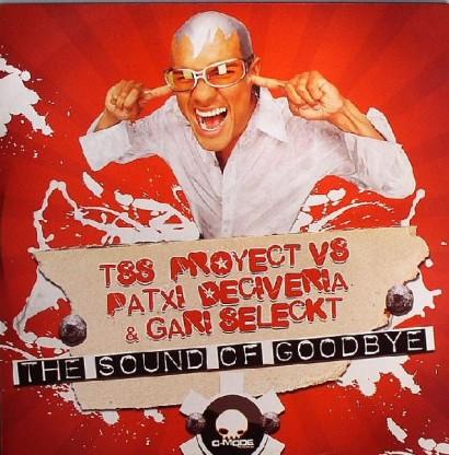 TSS Proyect VS Patxi Deciveria Gari Seleckt – The Sound Of Goodbye