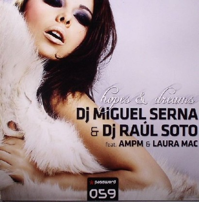 DJ Miguel Serna DJ Ra l Soto feat. AMPM Laura Mac Hopes Dreams