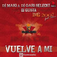 Imagen representativa del temazo Dj Maki & Dj Gari Seleckt Vs Dj Gusta – Vuelve a Mi (Klubb Mix)