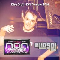 Portada de la sesión Elias Dj @ NON Forever 2014