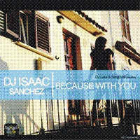 Imagen representativa del temazo Dj Isaac Sanchez – Because With You