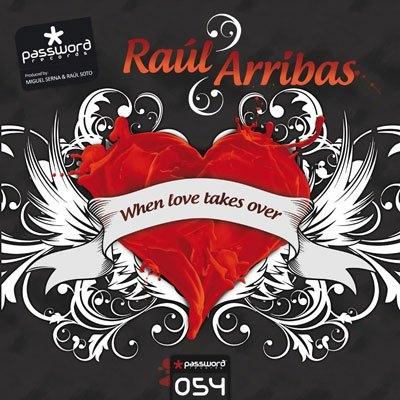 Imagen representativa del temazo Raul Arribas – When Love Takes Over