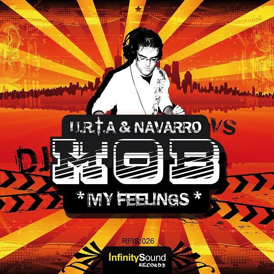 Imagen representativa del temazo URTA & Navarro vs Dj Mob – My Feelings