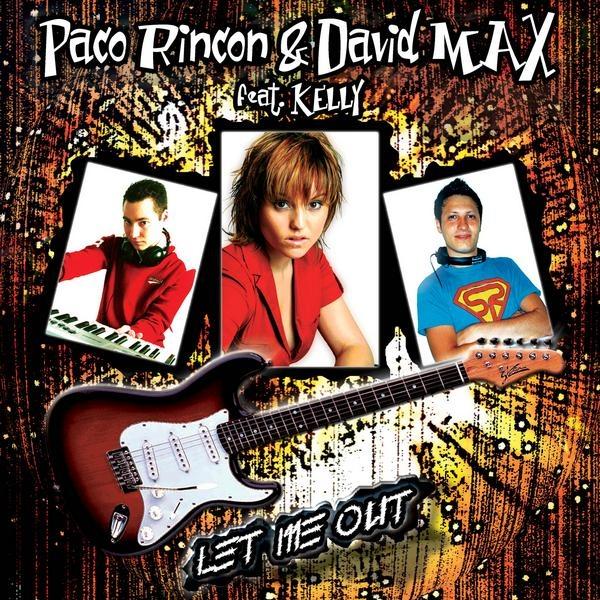 Imagen representativa del temazo Paco Rincon & David Max feat Kelly – Let Me Out
