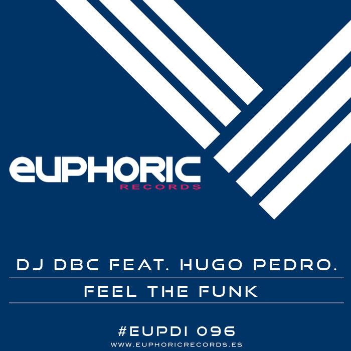Imagen representativa del temazo Dj Dbc feat. Hugo Pedroarena – Feel the funk