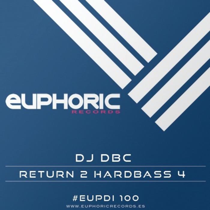 Imagen representativa del temazo Dj Dbc – Return 2 Hardbass 4 (Club Mix)