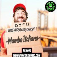 Imagen representativa del temazo Luke Hudson & Dj Chuchi – Mambo Italiano