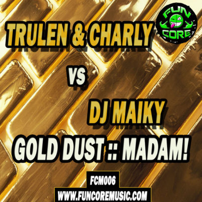 Trulen Charly vs Dj Maiky Madam Hardbass Mix