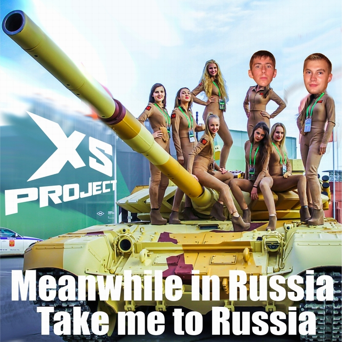 Imagen representativa del temazo XS Project – Meanwhile in Russia (Take me to Russia)