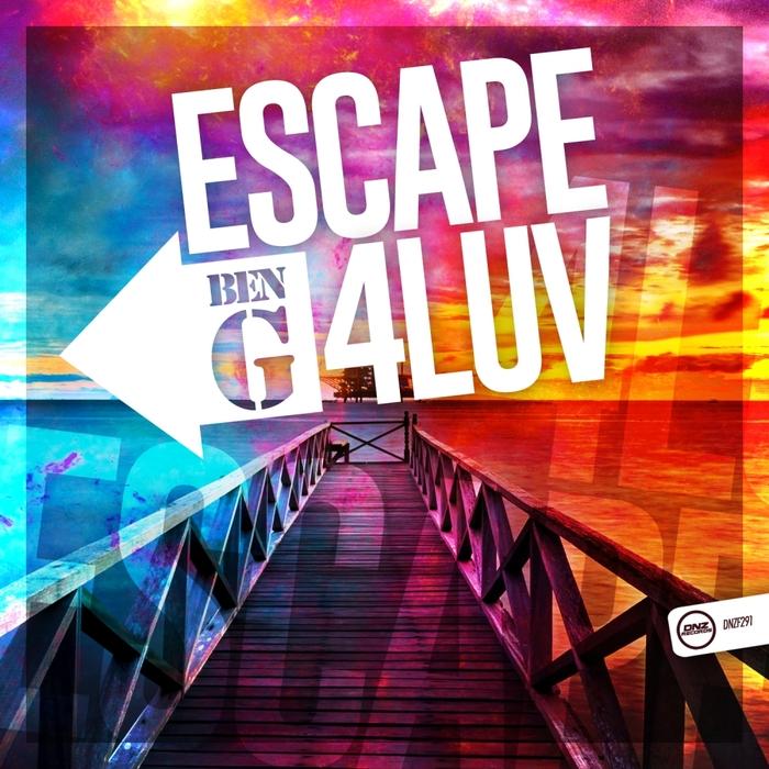 Imagen representativa del temazo Ben G – Escape 4 luv