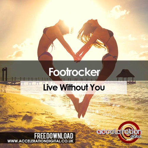 Imagen representativa del temazo Footrocker – Live Without You