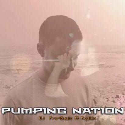 DJ Pro Basic ft. Rushin MC Pumping Nation