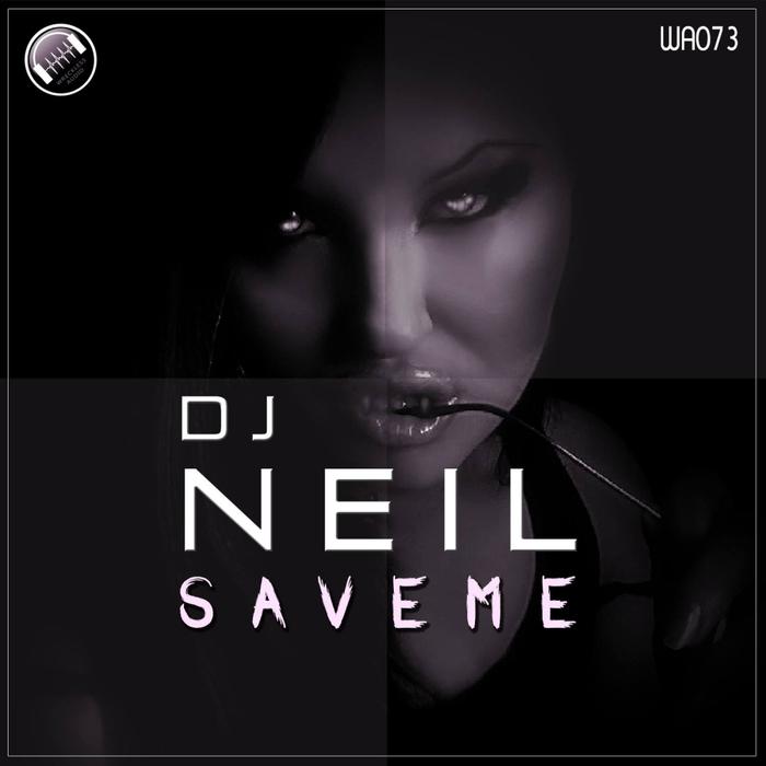 Imagen representativa del temazo Dj Neil – Save Me