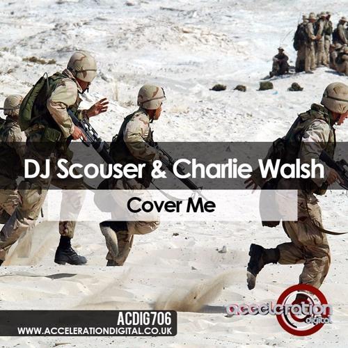 Imagen representativa del temazo DJ Scouser & Charlie Walsh – Cover Me