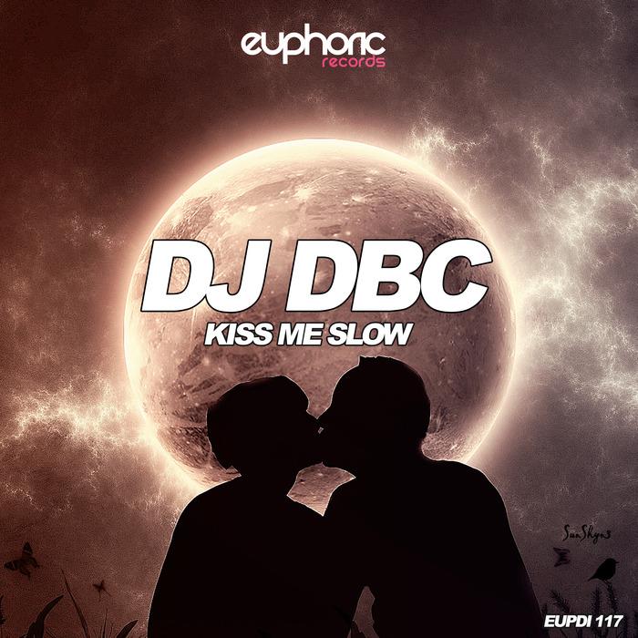 Imagen representativa del temazo Dj Dbc – Kiss Me Slow (Klubb Edit Mix)
