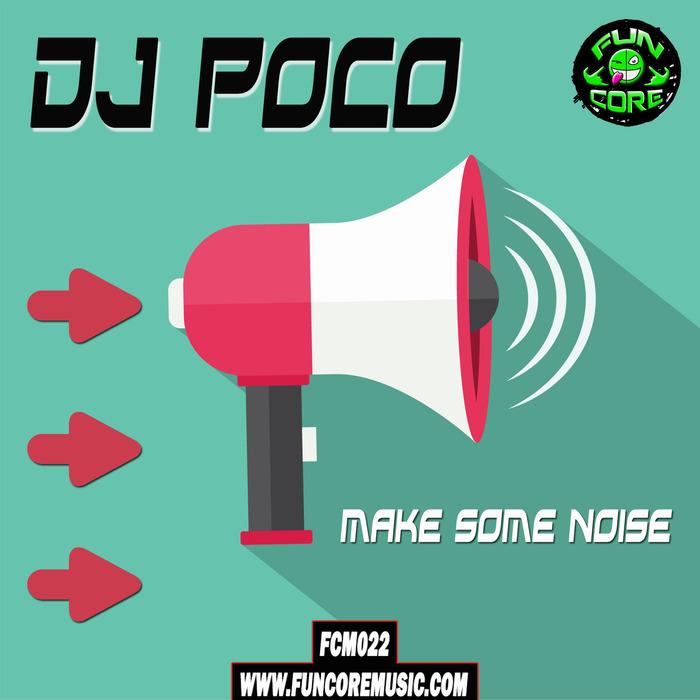 Imagen representativa del temazo Dj Poco – Make Some Noise