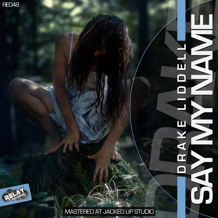 Imagen representativa del temazo Drake Liddell – Say My Name