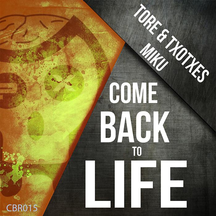 Imagen representativa del temazo Tore & Txotxes vs Dj Miku – Come Back To Life
