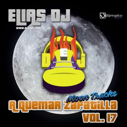 Portada de la sesión Elias Dj – A Quemar Zapatilla Vol. 17 (Moon Tracks)