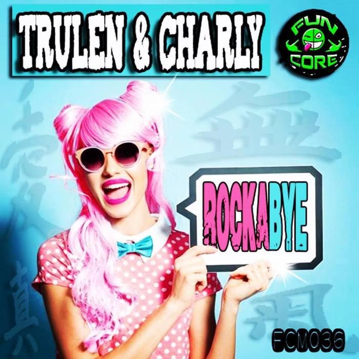 Imagen representativa del temazo Trulen & Charly – Rockabye