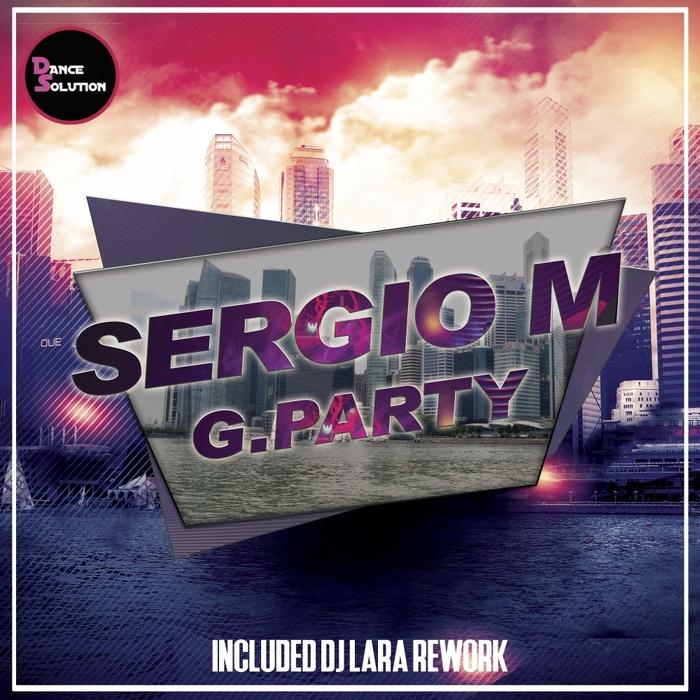 Imagen representativa del temazo Sergio M – G.Party (DJ Lara Rework)