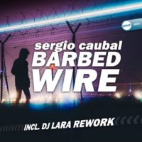 Imagen representativa del temazo Sergio Caubal – Barbed wire (Dj Lara Rework)