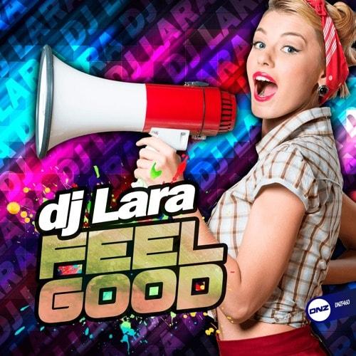 Imagen representativa del temazo Dj Lara – Feel Good