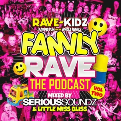 Rave Kidz Podcast Vol 2 Serious Soundz Little Miss Bliss