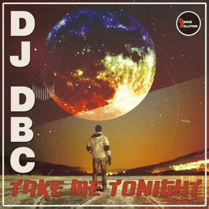 Dj Dbc Take Me Tonight Original Mix