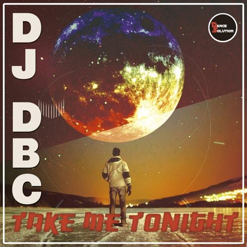Imagen representativa del temazo Dj Dbc – Take Me Tonight (Original Mix)