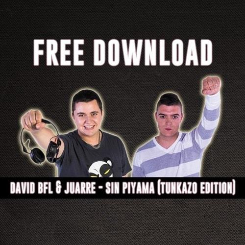 Imagen representativa del temazo David BFL & Juarre – Sin Piyama (Tunkazo Edition)