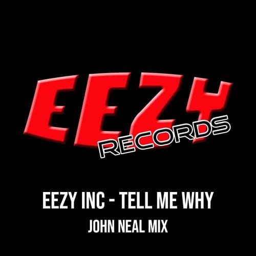Imagen representativa del temazo Eezy Inc – Tell Me Why (John Neal Mix)