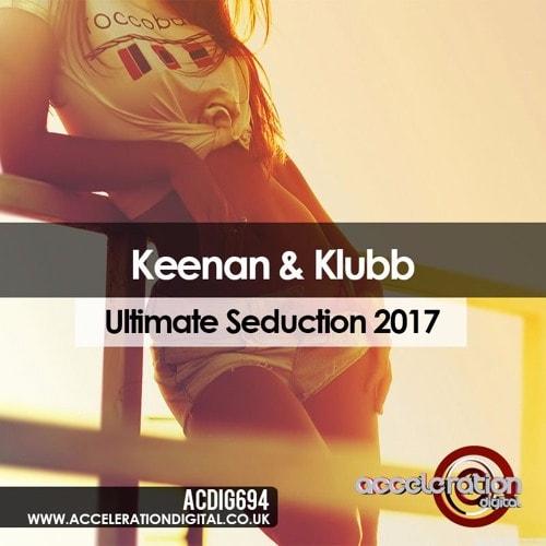 Imagen representativa del temazo Keenan & Klubb – Ultimate Seduction 2017