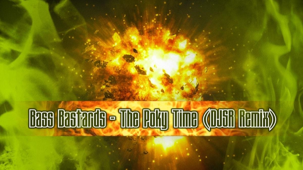 Imagen representativa del temazo Bass Bastards – The Poky Time (DJSR Remix)