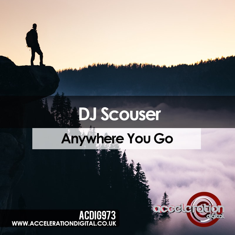 Imagen representativa del temazo Dj Scouser – Anywhere You Go