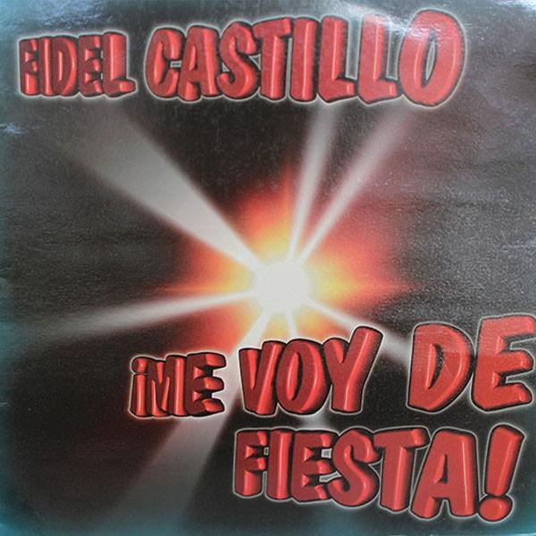 Imagen representativa del temazo Fidel Castillo – ¡Me Voy De Fiesta!