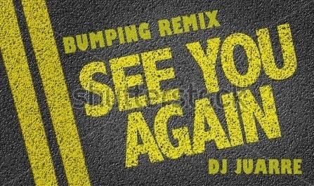 Imagen representativa del temazo Dj Juarre – See You Again (Bumping Remix)