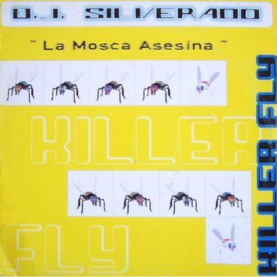 DJ Silverado – Killer Fly 22La Mosca Asesina22