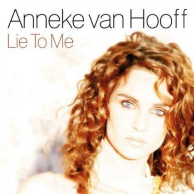 Anneke Van Hooff Lie To Me