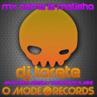 Imagen representativa del temazo Dj Torete – My Name Is Melisha