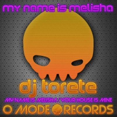 DJ Torete ‎– My Name Is Melisha Your House Is Mine