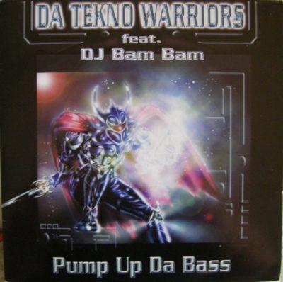 Da Tekno Warriors Feat. DJ Bam Bam – Pump Up Da Bass